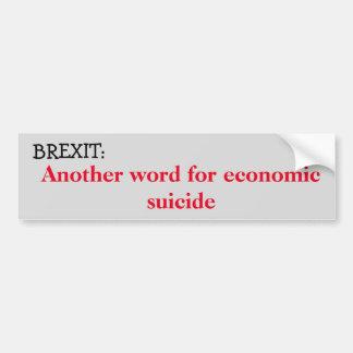 Brexit: Economische zelfmoord Bumpersticker