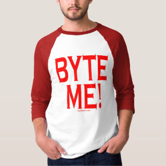 Byte me! t shirt