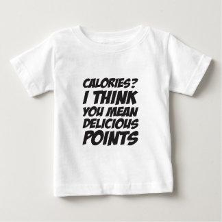 Calorieën? Ik denk u Heerlijke Punten bedoelt Baby T Shirts