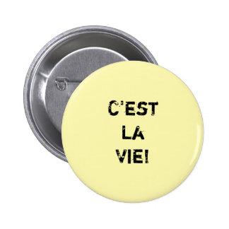 """""""C'est La Vie! """"Citaat Inpirational Ronde Button 5,7 Cm"""