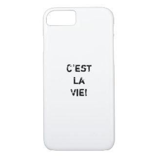 """""""C'est La Vie! """" iPhone 7 Hoesje"""
