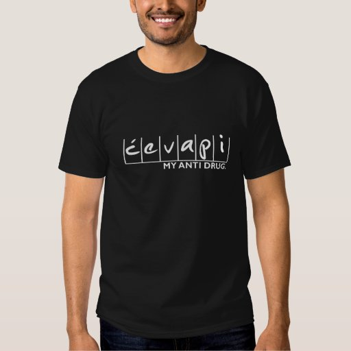 Cevapi mijn antidrug Ćevapi Shirts