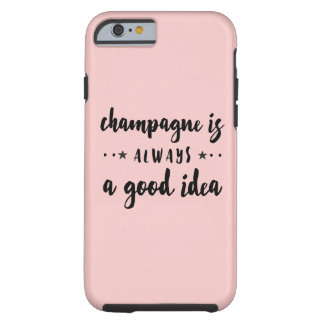 CHAMPAGNE IS ALTIJD EEN GOED IDEE TOUGH iPhone 6 HOESJE