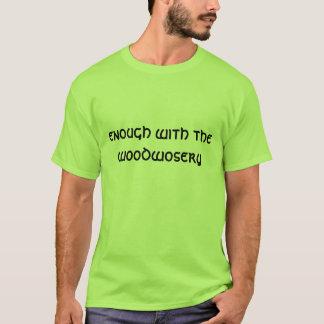Chaucer Blog: Niet meer Woodwosery T Shirt