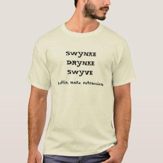 Chaucer Blog: swynke, drynke, swyve T Shirt