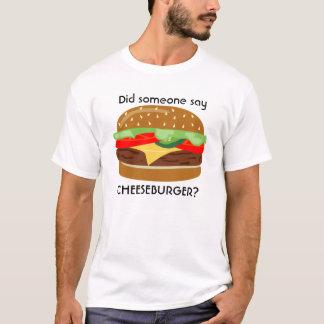 Cheeseburger - zei iemand CHEESEBURGER? - 2 T Shirt