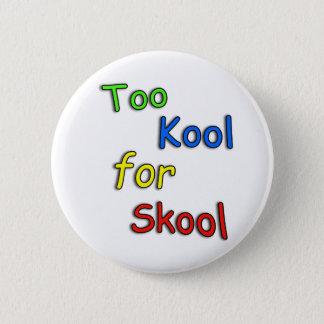 Childs te koel voor school ronde button 5,7 cm