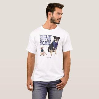 Chillin met Mijn Homie T Shirt
