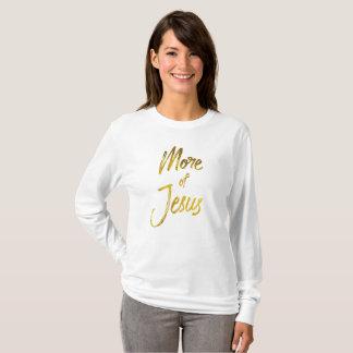 Christelijk Citaat: Meer van Jesus T Shirt