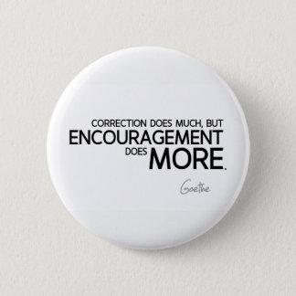 CITEERT: Goethe: De aanmoediging doet meer Ronde Button 5,7 Cm