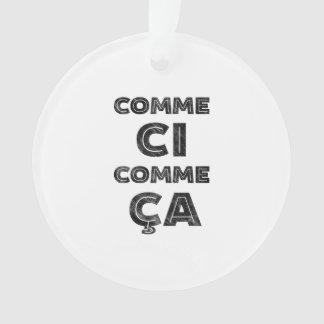 Comme Ci, Ca Comme - het Grappige Frans Ornament
