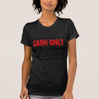 Contant geld slechts Geen Teken van Controles T Shirt