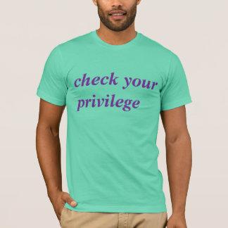 controleer uw voorrecht t shirt