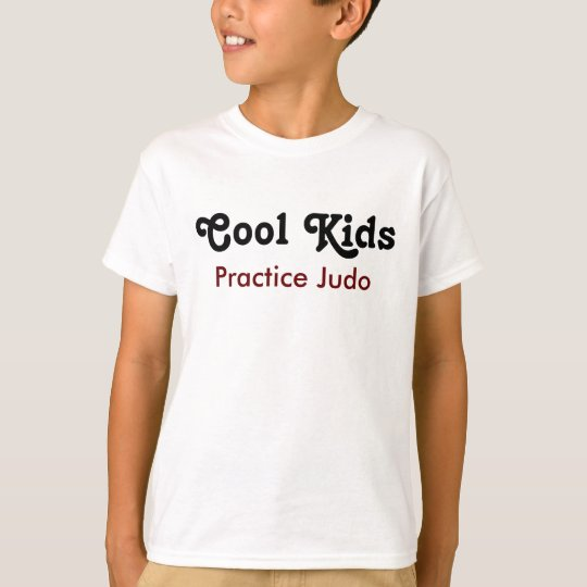 Cool Kids Practice Judo T Shirt