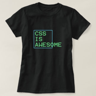 css is geweldige t shirt