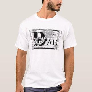 D is voor Papa! T Shirt