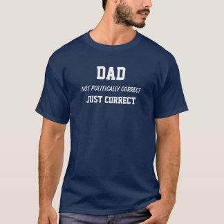 DAD: Niet politiek verbeteren, ENKEL CORRECT T Shirt