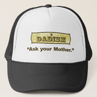 Dadism - vraag Uw Moeder Trucker Pet