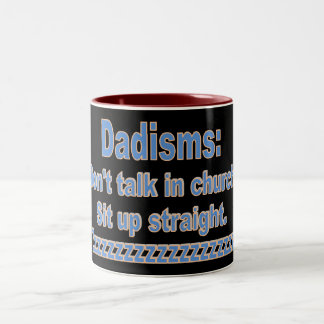 Dadisms: Spreek niet in Kerk rechtop zitten, enz. Tweekleurige Koffiemok