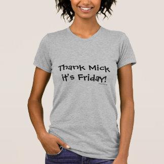 Dank Mick het Vrijdag is! T Shirt