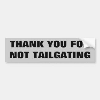 Dank u voor niet Tailgating Grote Druk Bumpersticker