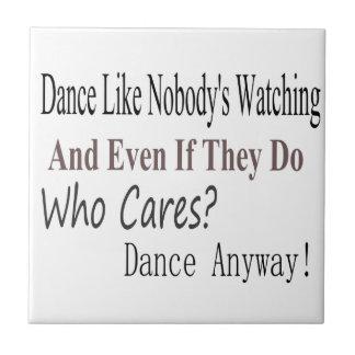 Dans als Niemand het Letten op Tegeltje