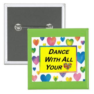 Dans met Al Uw Hart Vierkante Button 5,1 Cm