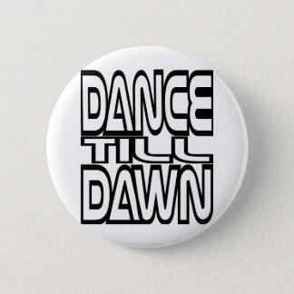 Dans tot Dawn Ronde Button 5,7 Cm