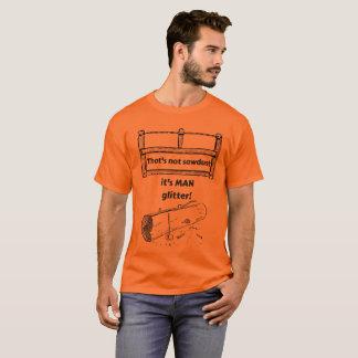 Dat is geen Zaagsel het MAN schittert Grappig is T Shirt