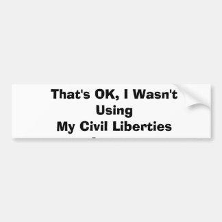 Dat is O.K., gebruikte ik Mijn Burgerlijke Vrijhed Bumpersticker