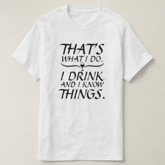 Dat is wat de Drank van I do I en ik Dingen kent T Shirt