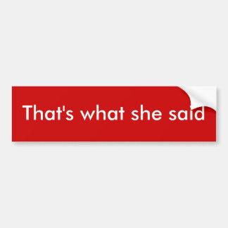 Dat is wat zij zei bumpersticker