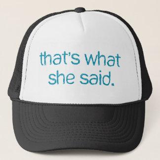 dat is wat zij zei trucker pet