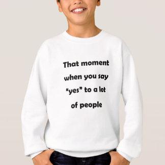 """dat ogenblik wanneer u """"ja"""" aan heel wat people.p trui"""