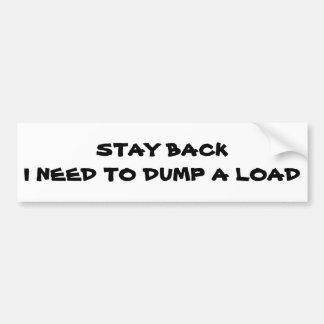 De AchterI Behoefte van het verblijf om een Lading Bumpersticker