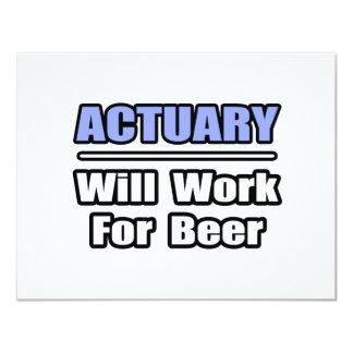 De actuaris zal… voor Bier werken 10,8x13,9 Uitnodiging Kaart