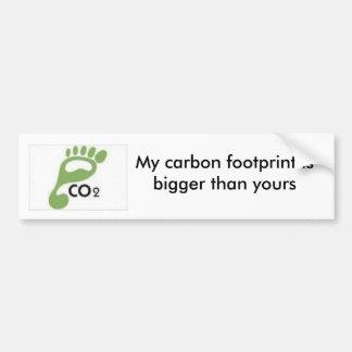 de afbeeldingen, Mijn koolstofvoetafdruk is groter Bumpersticker