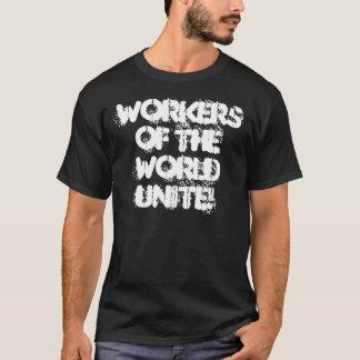 De arbeiders van de Wereld verenigen zich! T Shirt