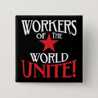 De arbeiders van de Wereld verenigen zich! Vierkante Button 5,1 Cm