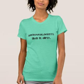 De ARCHEOLOGEN houden van het vuil T Shirt