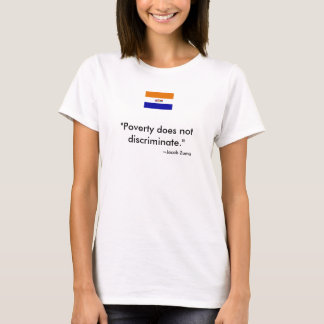 """De """"armoede onderscheidt niet…."""" t shirt"""