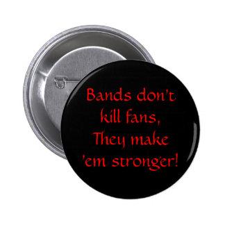 De banden doden geen ventilators, maken zij hen st ronde button 5,7 cm