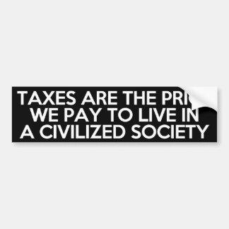 De belastingen zijn de prijs die wij hebben betaal bumpersticker