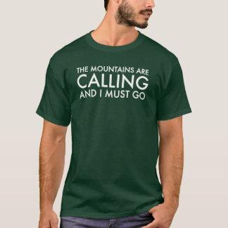 """De """"bergen roepen en ik moet gaan"""" T-shirt"""