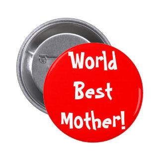 Moeder spreuken buttons en moeder spreuken speldjes - Home key van de wereld ...