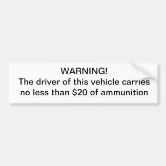 De bestuurder van de waarschuwing draagt niet mind bumpersticker