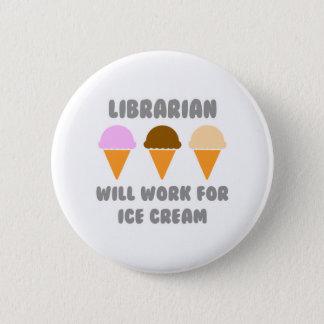 De bibliothecaris zal… voor Roomijs werken Ronde Button 5,7 Cm