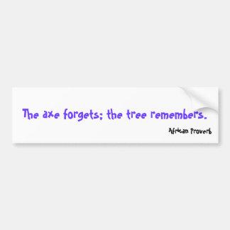 De bijl vergeet; de boom herinnert zich., Afrikaan Bumpersticker