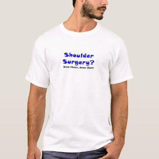 De Chirurgie van de schouder daar Gedaan dat T Shirt