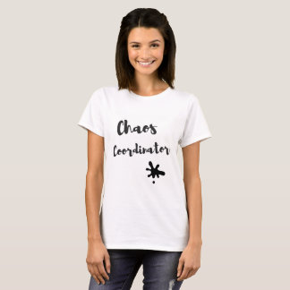 De Coördinator van de chaos T Shirt